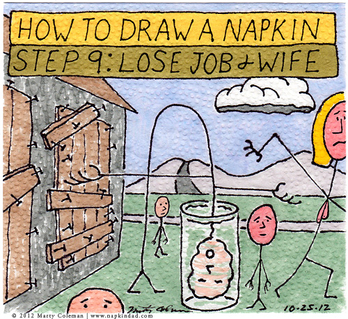 How to Draw a Napkin – Step 9: Lose Job & Wife