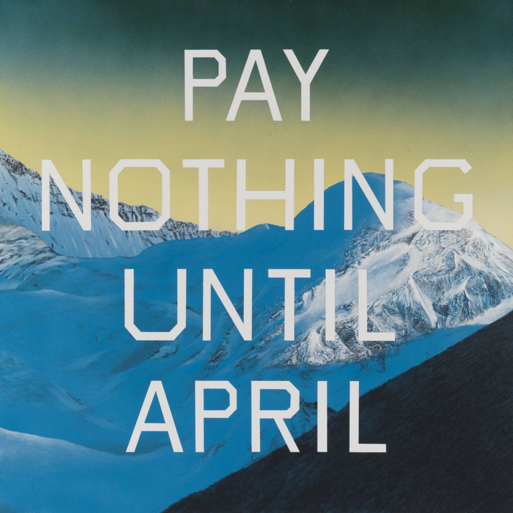 Pay Nothing Until April 2003 by Edward Ruscha born 1937
